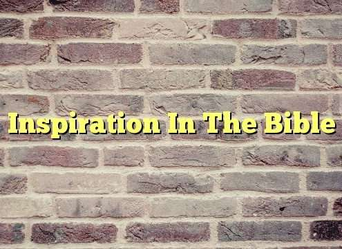 Inspiration In The Bible